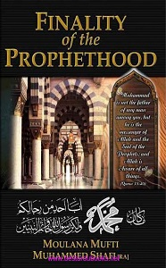 Finality of the Prophethood By Mufti Muhammad Shafi [R.A]