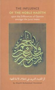 The Influence of the Noble Hadith By Shaykh Muhammad Awwamah